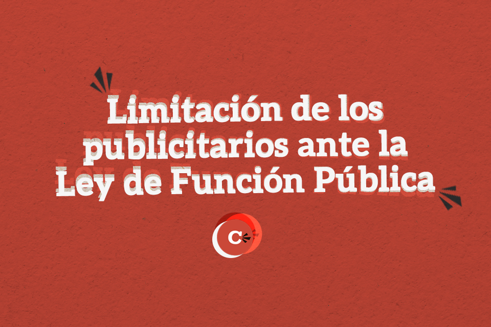 La limitación de los publicitarios ante la ley de función pública