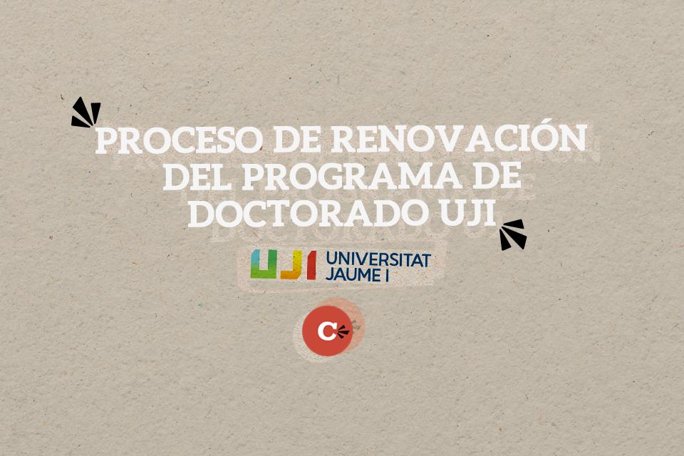 Proceso de renovación del programa de doctorado UJI